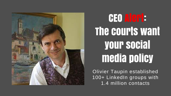 CEO Alert the courts want your Social Media Policy 2