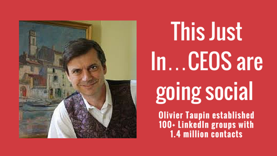 Olivier Taupin on This Just In...CEOs are Going Social