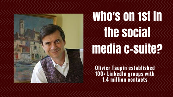 Olivier Taupin on Who's on 1st in social media in the c-suite?